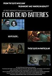 Four Dead Batteries (2004) Poster - Movie Forum, Cast, Reviews