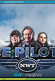 Ice Pilots NWT Poster - TV Show Forum, Cast, Reviews