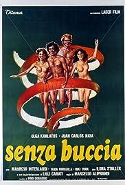 Senza buccia(1979) Poster - Movie Forum, Cast, Reviews