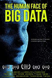The Human Face of Big Data(2014) Poster - Movie Forum, Cast, Reviews