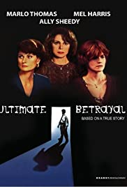 Ultimate Betrayal (1994) Poster - Movie Forum, Cast, Reviews