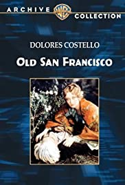 Old San Francisco (1927) Poster - Movie Forum, Cast, Reviews