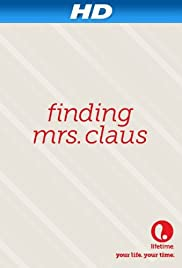 Finding Mrs. Claus (2012) Poster - Movie Forum, Cast, Reviews