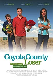 Coyote County Loser (2009) Poster - Movie Forum, Cast, Reviews