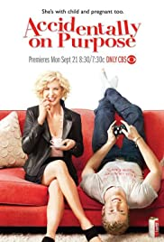 Accidentally on Purpose Poster - TV Show Forum, Cast, Reviews