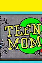 Image of Teen Mom 3
