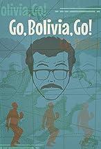 Primary image for Go, Bolivia, Go!
