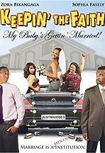 Keepin' the Faith: My Baby's Gettin' Married!