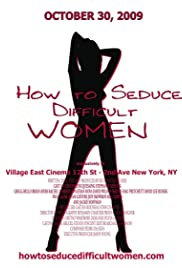 How to Seduce Difficult Women (2009) Poster - Movie Forum, Cast, Reviews