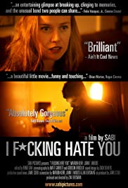 I Fucking Hate You (2008) Poster - Movie Forum, Cast, Reviews