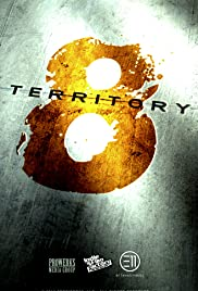 Territory 8 (2013) Poster - Movie Forum, Cast, Reviews