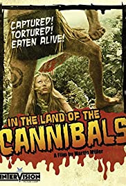 In the Land of the Cannibals (2004) Poster - Movie Forum, Cast, Reviews