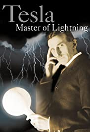 Tesla: Master of Lightning (2000) Poster - Movie Forum, Cast, Reviews