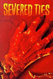 Severed Ties (1992) Poster - Movie Forum, Cast, Reviews