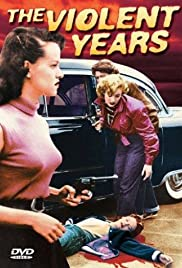 The Violent Years(1956) Poster - Movie Forum, Cast, Reviews