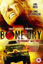 Bone Dry(2007) Poster - Movie Forum, Cast, Reviews