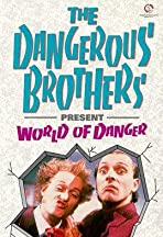 Dangerous Brothers Present: World of Danger