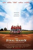The Final Season (2007) Poster