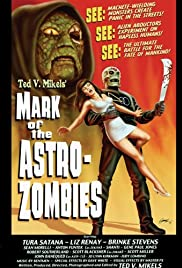 Mark of the Astro-Zombies (2004) Poster - Movie Forum, Cast, Reviews