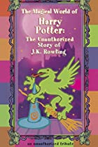 Image of The Magical World of Harry Potter: The Unauthorized Story of J.K. Rowling