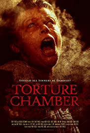 Torture Chamber (2013) Poster - Movie Forum, Cast, Reviews