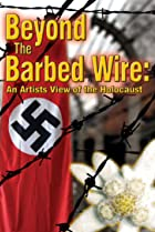 Image of Beyond the Barbed Wire: An Artist View of the Holocaust