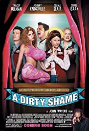 A Dirty Shame (2004) Poster - Movie Forum, Cast, Reviews