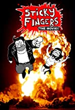Sticky Fingers: The Movie!