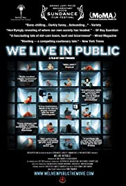 We Live in Public (2009) Poster - Movie Forum, Cast, Reviews