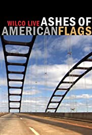 Ashes of American Flags: Wilco Live (2009) Poster - Movie Forum, Cast, Reviews