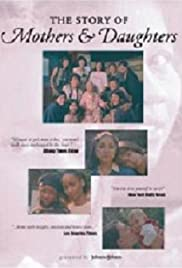The Story of Mothers & Daughters Poster