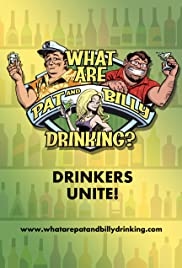 What Are Pat and Billy Drinking? Poster