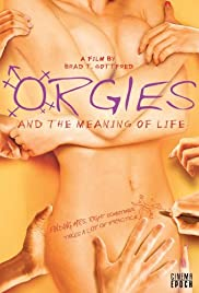 Orgies and the Meaning of Life Poster