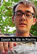 Speak to Me in Poetry