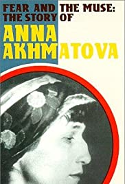 Fear and the Muse: The Story of Anna Akhmatova Poster