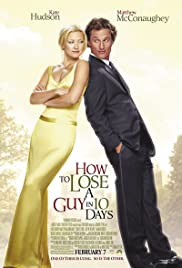 How to Lose a Guy in 10 Days (2003) Poster - Movie Forum, Cast, Reviews