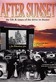 After Sunset: The Life & Times of the Drive-In Theater Poster