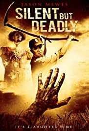 Silent But Deadly (2011) Poster - Movie Forum, Cast, Reviews