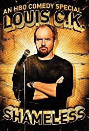 Louis C.K.: Shameless(2007) Poster - TV Show Forum, Cast, Reviews