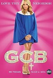 GCB Poster - TV Show Forum, Cast, Reviews