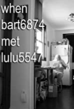 When bart6874 Met lulu5547