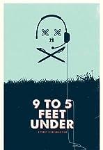 9 to 5 Feet Under