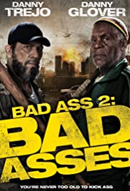 Bad Ass 2: Bad Asses (2014) Poster - Movie Forum, Cast, Reviews