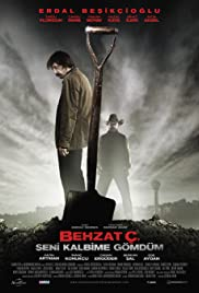 Behzat Ç.: Seni Kalbime Gömdüm (2011) Poster - Movie Forum, Cast, Reviews