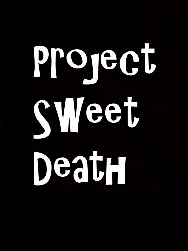 image Project Sweet Death (2009) (V) Watch Full Movie Free Online