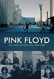 Pink Floyd: The Story of Wish You Were Here (2012) Poster - Movie Forum, Cast, Reviews