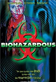 Biohazardous (2001) Poster - Movie Forum, Cast, Reviews