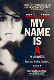 My Name Is 'A' by Anonymous (2012) Poster - Movie Forum, Cast, Reviews