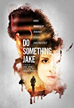 Do Something, Jake