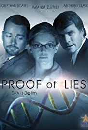 Proof of Lies (2006) Poster - Movie Forum, Cast, Reviews